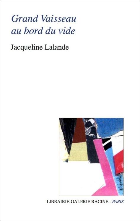 Jacqueline LALANDE - Grand Vaisseau au bord du vide
