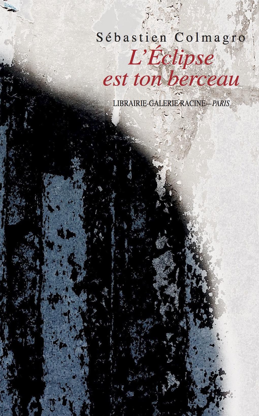 Sebastien COLMAGRO - L'Eclipse est ton berceau
