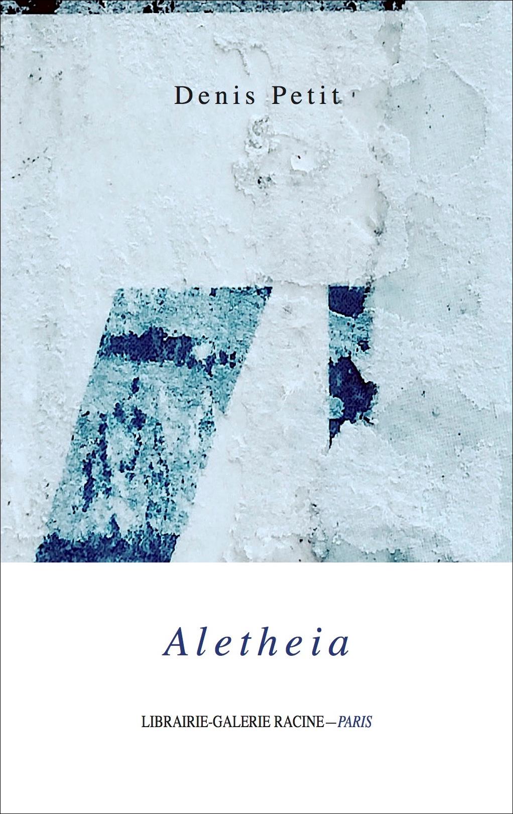 PETIT Denis - Aletheia